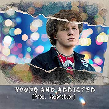 Young and Addicted