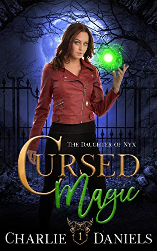 Cursed Magic: A Paranormal Reverse Harem Romance (Daughter of Nyx Series Book 1) by [Charlie Daniels]