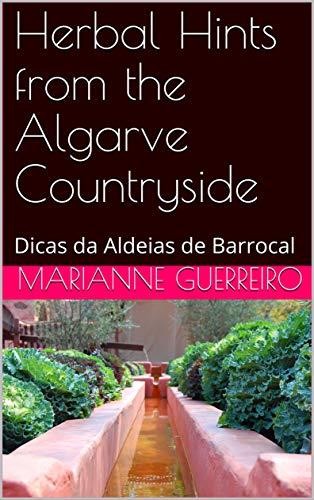 Herbal Hints from the Algarve Countryside: Dicas da Aldeias de Barrocal