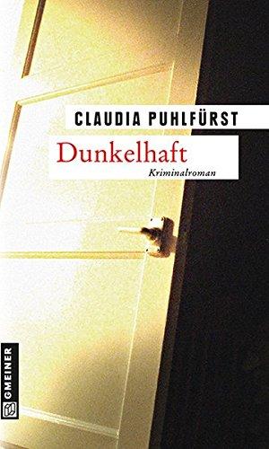 Dunkelhaft (Kriminalromane im GMEINER-Verlag)