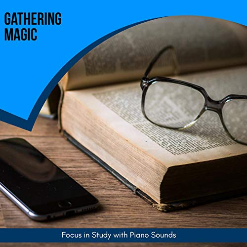 Gathering Magic - Focus In Study With Piano Sounds