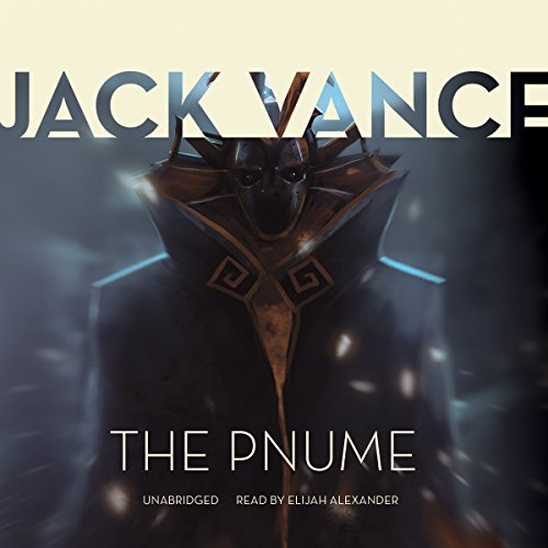 The Pnume     The Tschai, Planet of Adventure, Book 4              By:                                                                                                                                 Jack Vance                               Narrated by:                                                                                                                                 Elijah Alexander                      Length: 5 hrs and 25 mins     1 rating     Overall 5.0
