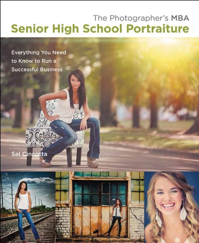 The Photographer's MBA, Senior High School Portraiture: Everything You...