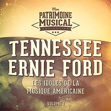Les idoles de la musique américaine : Tennessee Ernie Ford, Vol. 1