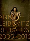 Annie Leibovitz. Retratos 2005–2016 (PHOTOGRAPHY)