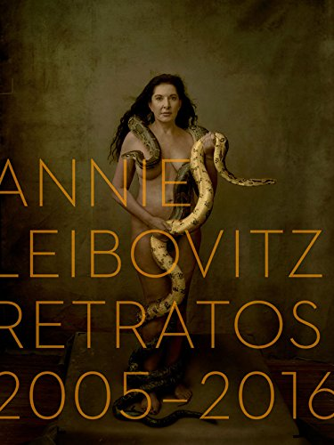 Annie Leibovitz: Retratos, 2005-2016 (Annie Leibovitz: Portraits 2015-2016) (Spanish Edition)