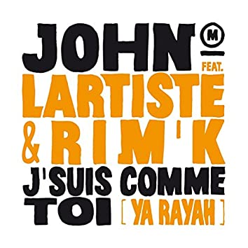 J'suis comme toi (Ya Rayah)
