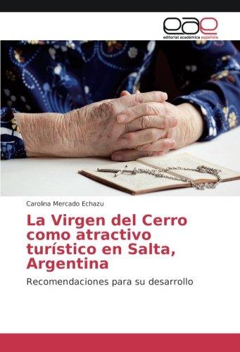La Virgen del Cerro como atractivo turístico en Salta, Argentina: Recomendaciones para su desarrollo
