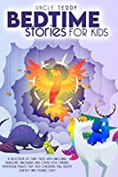 Bedtime Stories For Kids: A Selection Of Fairy Tales With Unicorns, Dragons, Dinosaurs And Other Little Friends. Meditation Fables That Help Childrens Fall Asleep Quickly And Feeling Calm.