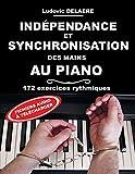 Indépendance et Synchronisation des Mains au Piano: 172 exercices rythmiques