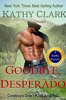 GOODBYE, DESPERADO by [Kathy Clark]