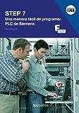 STEP 7: Una Manera Fácil de Programar PLC de Siemens: 1 (MARCOMBO FORMACIÓN)