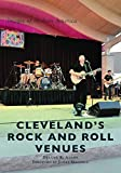Cleveland's Rock and Roll Venues (Images of Modern America)