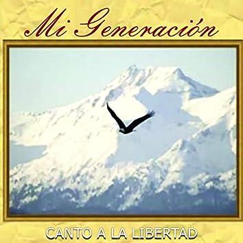 Mi Generación - Canto a la Libertad
