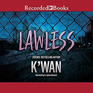 Lawless                   By:                                                                                                                                 K'wan                               Narrated by:                                                                                                                                 B. Lipton Bennett                      Length: 7 hrs and 29 mins     162 ratings     Overall 4.6
