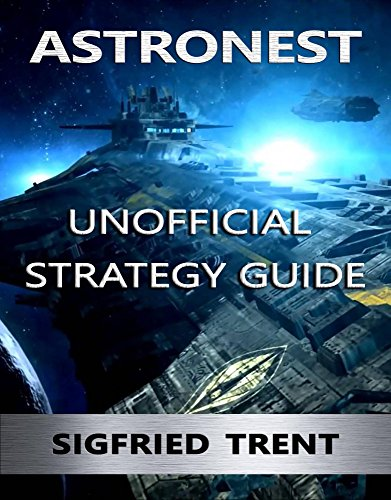Astronest: The Beginning - Unofficial Strategy Guide (English Edition)
