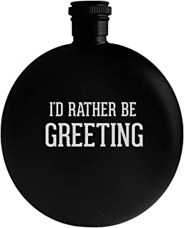 I'd Rather Be GREETING - 5oz Round Alcohol Drinking Flask, Black