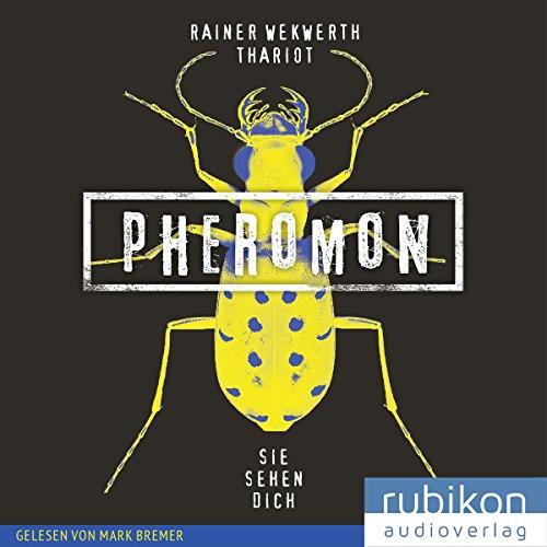 Sie sehen dich: Pheromon 2