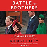 Battle of Brothers: William & Harry: The Inside Story of a Family in Tumult
