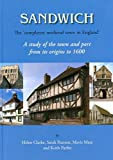 Sandwich - The Completest Medieval Town in England: A Study of the Town and Port from Its Origins to 1600 by Helen Clarke (1-Mar-2010) Hardcover