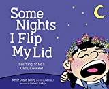 Some Nights I Flip My Lid: Learning To Be A Calm, Cool Kid