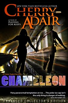 [Cherry Adair]のChameleon Enhanced Edition (T-FLAC Short Story 1) (English Edition)