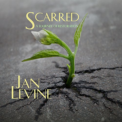 Scarred: A Journey of Restoration audiobook cover art