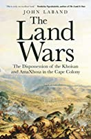 The Land Wars: The Dispossession of the Khoisan and Amaxhosa in the Cape Colony