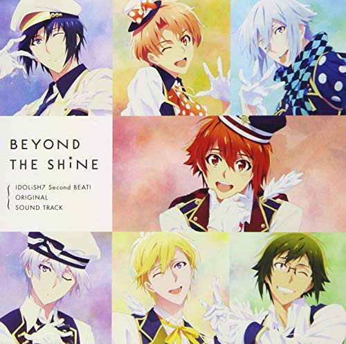 TVアニメ『アイドリッシュセブン Second BEAT!』オリジナルサウンドトラック「BEYOND THE SHiNE」