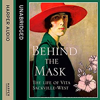 Behind the Mask: The Life of Vita Sackville-West                   By:                                                                                                                                 Matthew Dennison                               Narrated by:                                                                                                                                 Robbie MacNab                      Length: 12 hrs and 23 mins     16 ratings     Overall 4.3