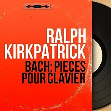 Bach: Pièces pour clavier (Mono Version)