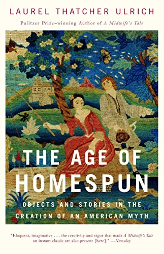 The Age of Homespun: Objects and Stories in the Creation...