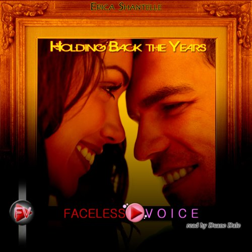 Holding Back the Years: Duane Dale Narration audiobook cover art