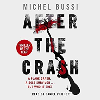 After the Crash                   By:                                                                                                                                 Michel Bussi,                                                                                        Sam Taylor - translator                               Narrated by:                                                                                                                                 Daniel Philpott                      Length: 12 hrs and 13 mins     126 ratings     Overall 3.9