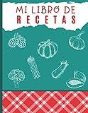 Mi Libro De Recetas: Cuaderno para escribir receta | Libro de cocina personalizado para anotar 100 Recetas | Dimensiones: 21,59 cm x 27,94 cm | Idea de regalo