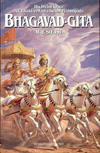 Bhagavad-gita wie sie ist: Sanskrit und Deutsch. Mit ausführlichen Erläuterungen