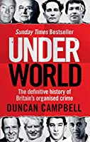 Underworld: The definitive history of Britain's organised crime