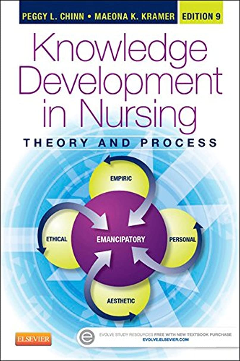 フォークそれずんぐりしたKnowledge Development in Nursing - E-Book: Theory and Process (Chinn,Integrated Theory and Knowledge Development in Nursing) (English Edition)