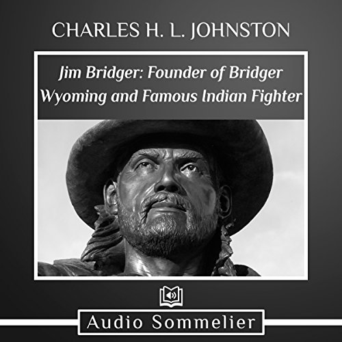 Jim Bridger: Founder of Bridger Wyoming and Famous Indian Fighter                   Di:                                                                                                                                 Charles H. L. Johnston                               Letto da:                                                                                                                                 Larry G. Jones                      Durata:  45 min     Non sono ancora presenti recensioni clienti     Totali 0,0