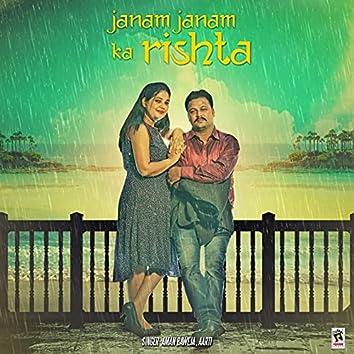 Janam Janam Ka Rishta (feat. Aarti)