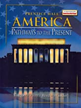 AMERICA: PATHWAYS TO THE PRESENT 5E SURVEY STUDENT EDITION 2003C