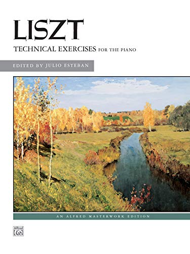 Liszt -- Technical Exercises (Complete) (Alfred Masterwork Editions)