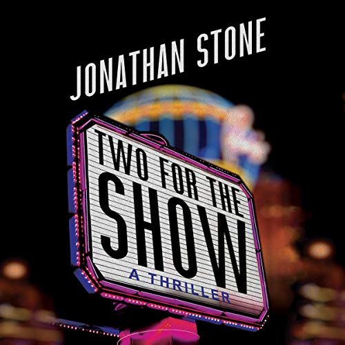 Two for the Show Audiobook By Jonathan Stone cover art