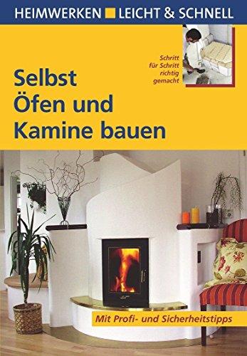Selbst Öfen und Kamine bauen: Schritt für Schritt richtig gemacht von Gerhard Wild (1. Januar 2008) Broschiert