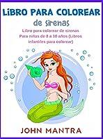 Libro Para Colorear de Sirenas: Libro para colorear de sirenas Para niñas de 8 a 10 años (Libros infantiles para colorear)