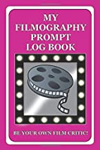 My Filmography Prompt Log Book: Prompt Log Book for all those whom want to be a Film Critic etc - Pink Cover