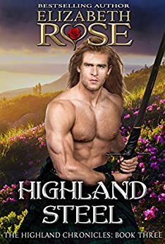 Highland Steel (The Highland Chronicles Book 3) by [Elizabeth Rose]