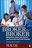 Broker to Broker: Management Lessons From America's Most Successful Real Estate Companies (English Edition)