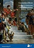 L'Auctoritas a Rome - Une Notion Constitutive de la Culture Politique