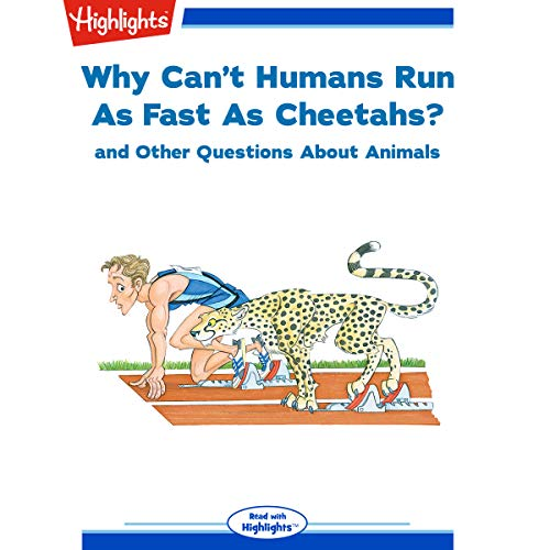 Why Can't Humans Run as Fast as Cheetahs? and Other Questions About Animals copertina